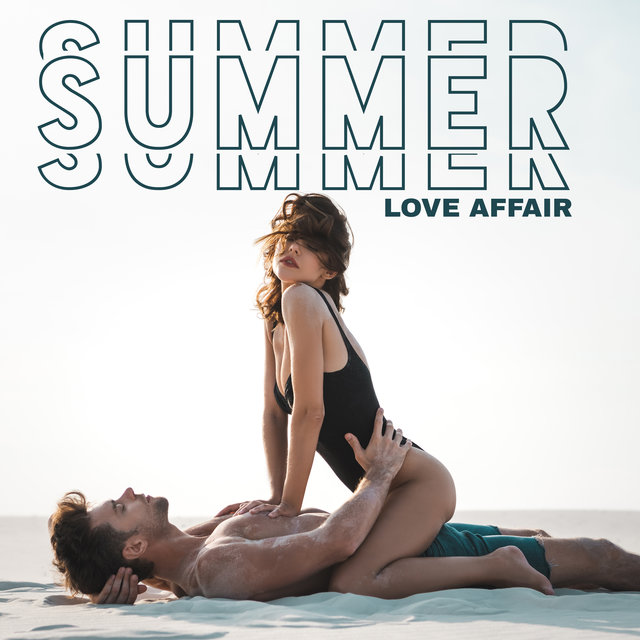 Summer Love Affair - Bad Romance, Erotic Massage, Passionate Kiss, Sex Song, Secret Lovers