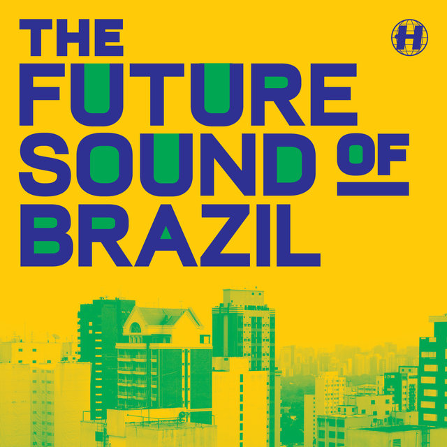 The Future Sound Of Brazil