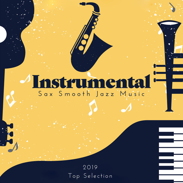 Instrumental Sax Smooth Jazz Music 2019 Top Selection