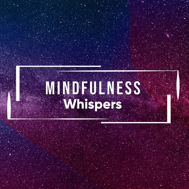 # Mindfulness Whispers