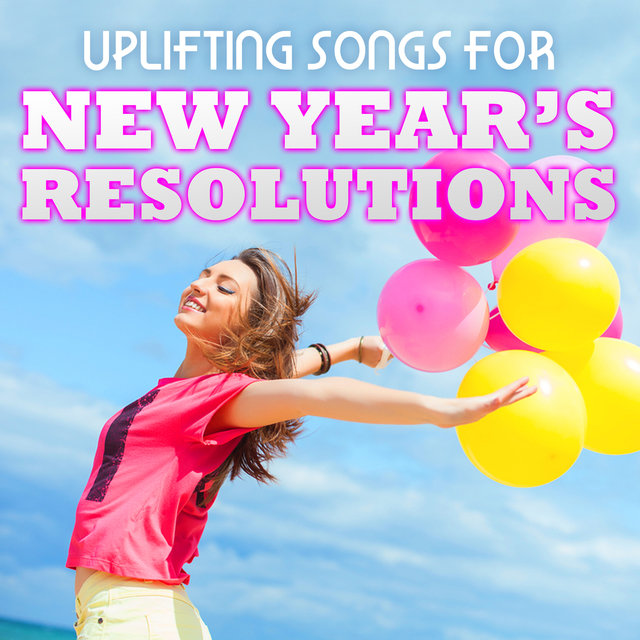 Uplifting Songs for New Year's Resolutions