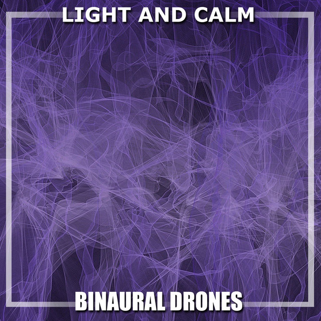 #12 Light and Calm Binaural Drones