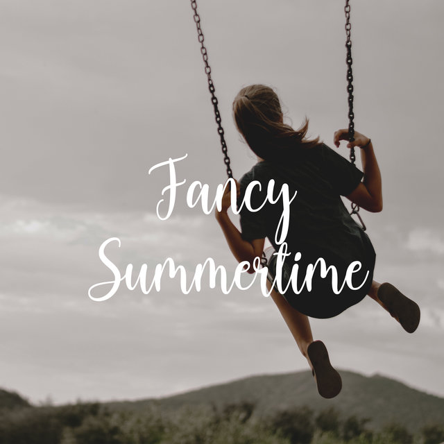 Fancy Summertime – Collection of Jazz Music Created for Deep Rest and Enjoy Your Vacation