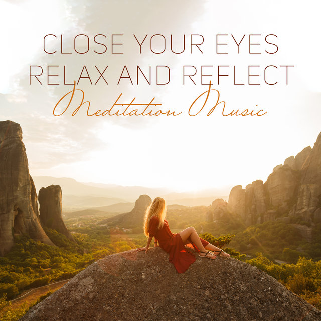 Close Your Eyes, Relax and Reflect