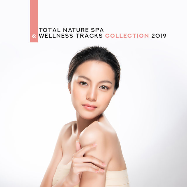 Total Nature Spa & Wellness Tracks Collection 2019