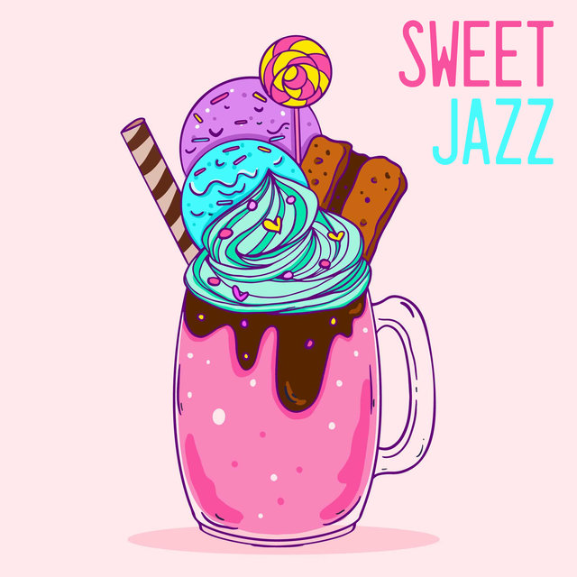 Sweet Jazz – Cafe Music, Lounge Jazz, Easy Listening Jazz