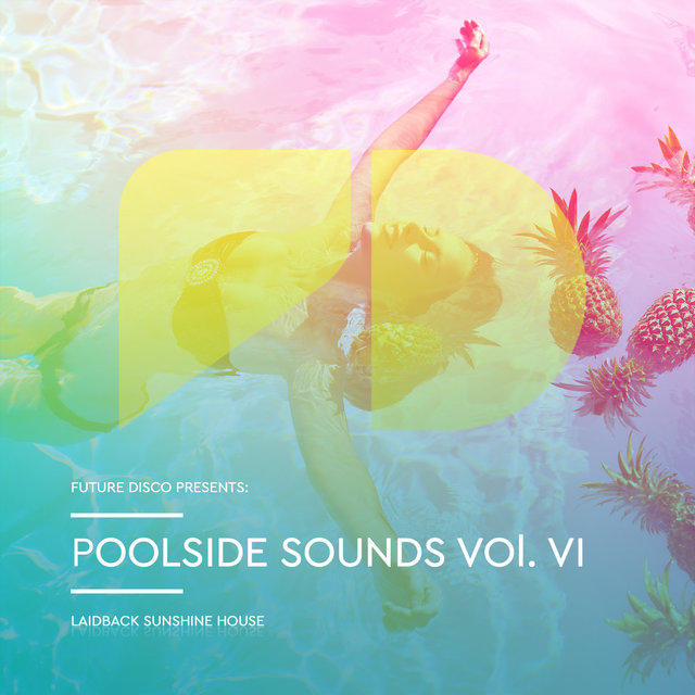 Future Disco Presents: Poolside Sounds, Vol. 6