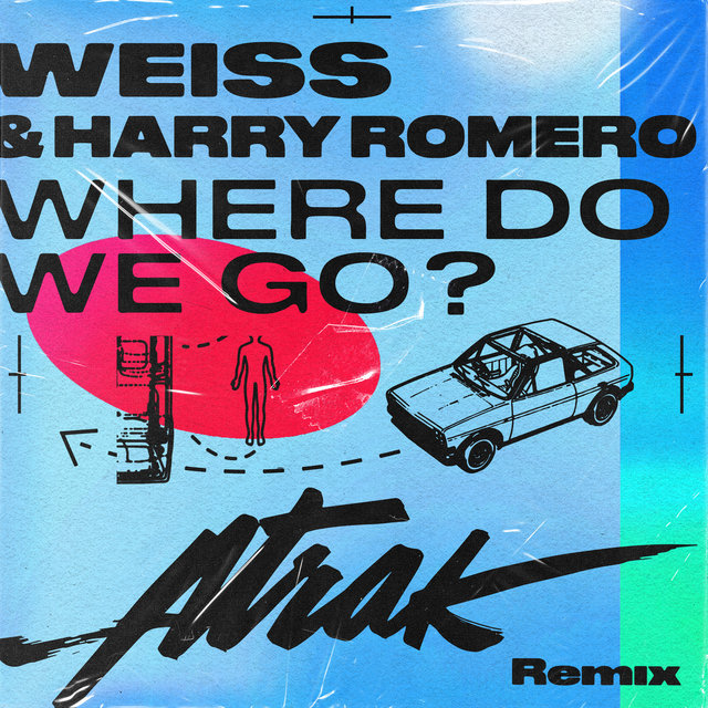 Where Do We Go? (A-Trak Remix)