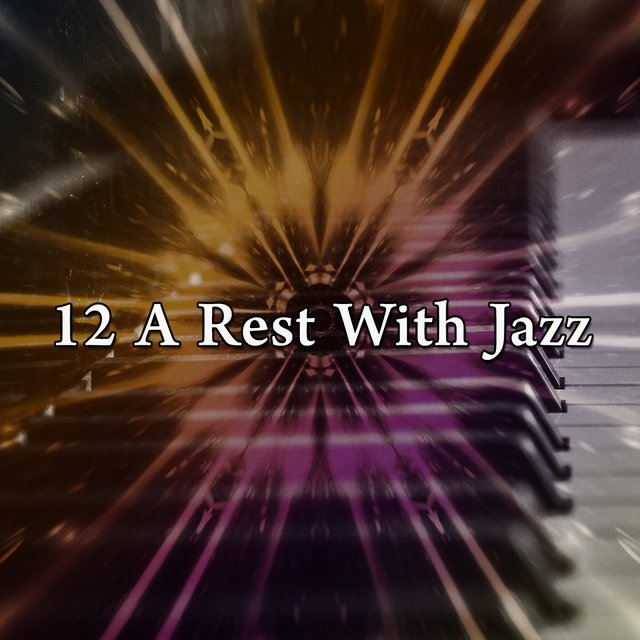 12 A Rest with Jazz
