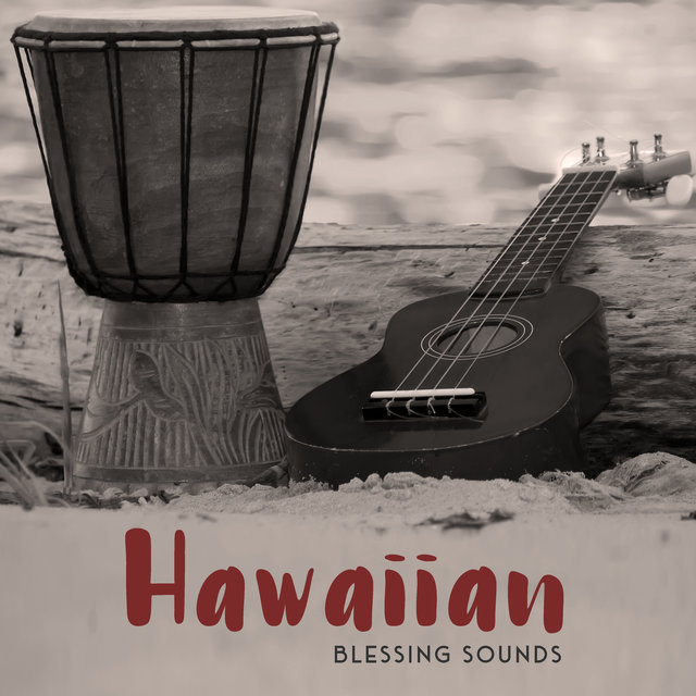 Hawaiian Blessing Sounds - Unique Collection of Indigenous Hawaiian Music, Ambient Ukulele Songs, Simply Relaxation, Feel So Good, Keep Calm with Nature Sounds
