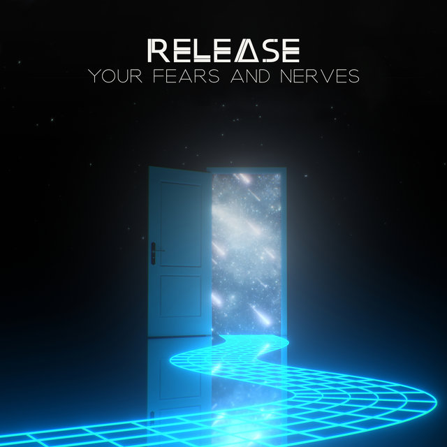 Release Your Fears and Nerves - Feel Better with Amazing New Age Music, Meditate Deeply, Yoga Time, Mindfulness Life, Self-Care