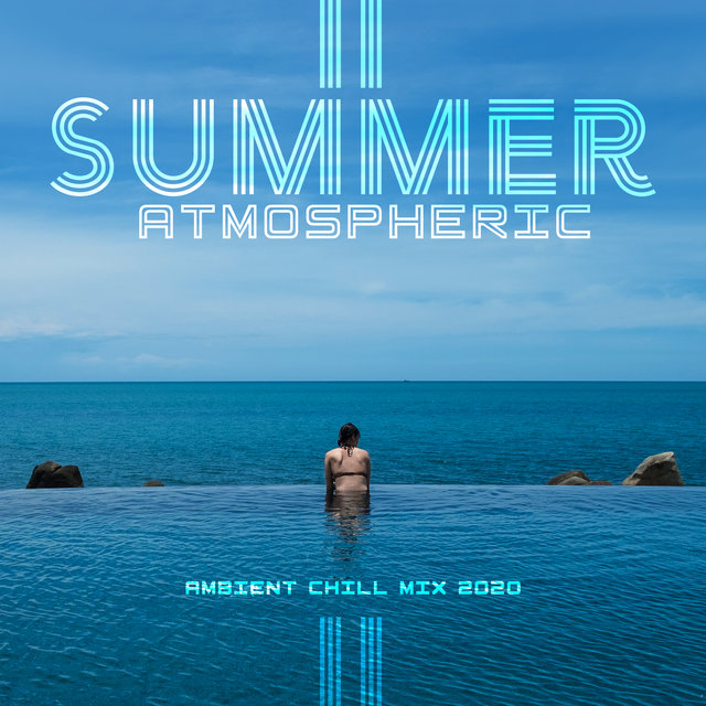 Summer Atmospheric Ambient Chill Mix 2020