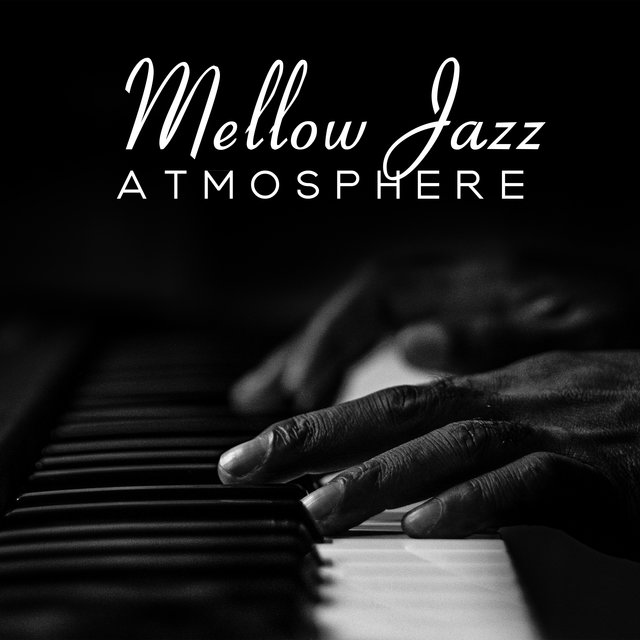Mellow Jazz Atmosphere – Relaxing Music Background for Total Chill After Work