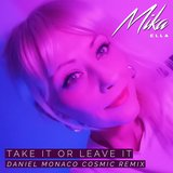 Take It or Leave It (Daniel Monaco Cosmic Remix)