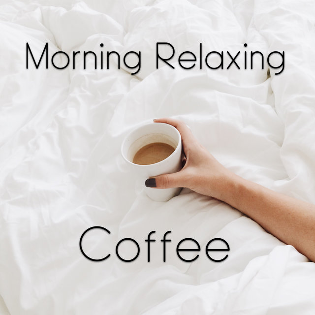 Morning Relaxing Coffee – Collection of Instrumental Jazz for Deep Rest