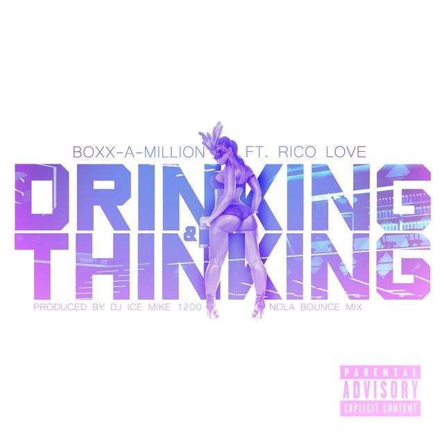 Drinking & Thinking (feat. Rico Love)