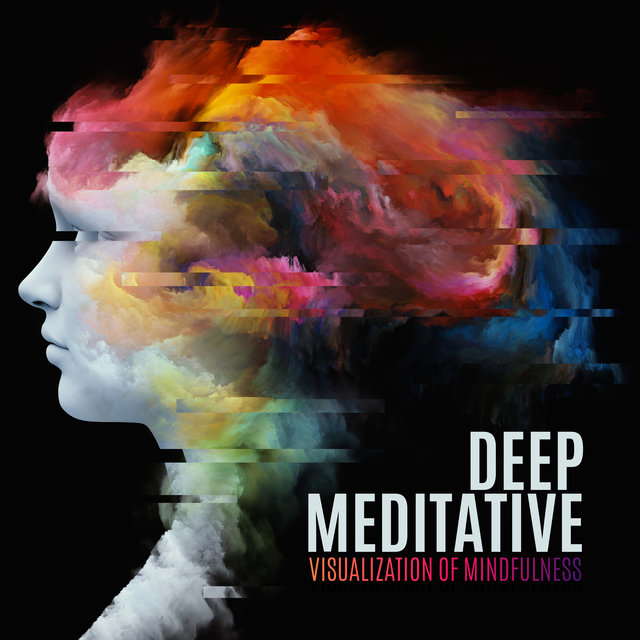 Deep Meditative Visualization of Mindfulness