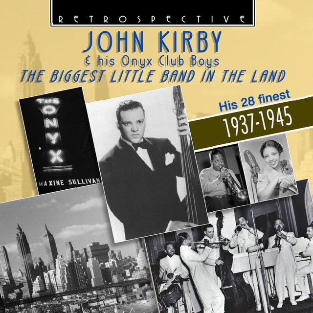 John Kirby & His Onyx Club Boys: The Biggest Little Band in the Land