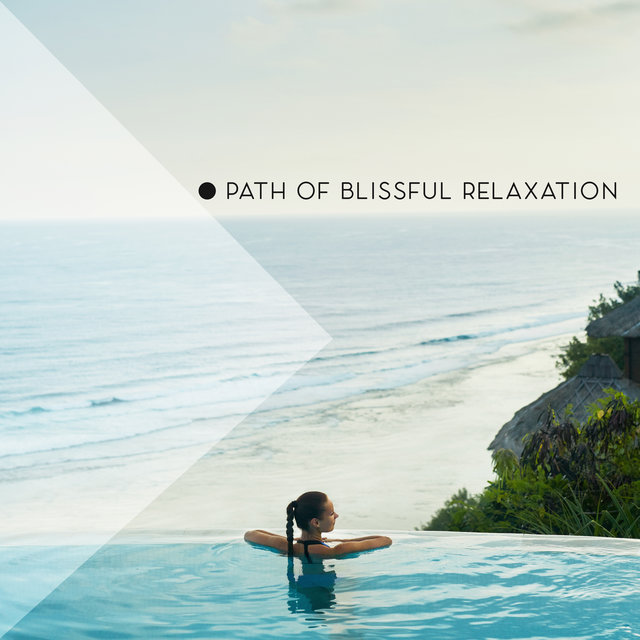 Path of Blissful Relaxation - Chillout Mix 2020, Chillout Sensual Melodies Compilation, Music for Relax & Rest