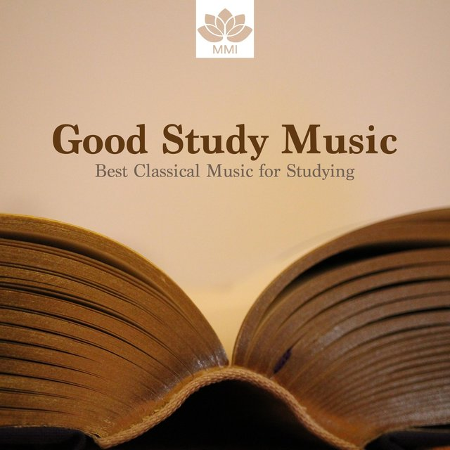 Good Study Music: Best Classical Music for Studying, Soft Piano Music to Calm the Mind, Enhance Concentration & Focus