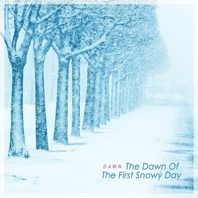 The Dawn Of The First Snowy Day
