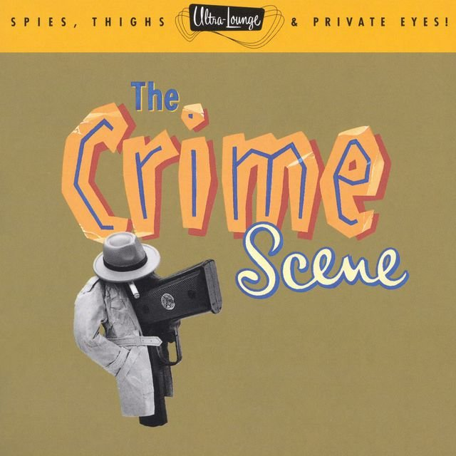 Ultra-Lounge / The Crime Scene - Volume Seven