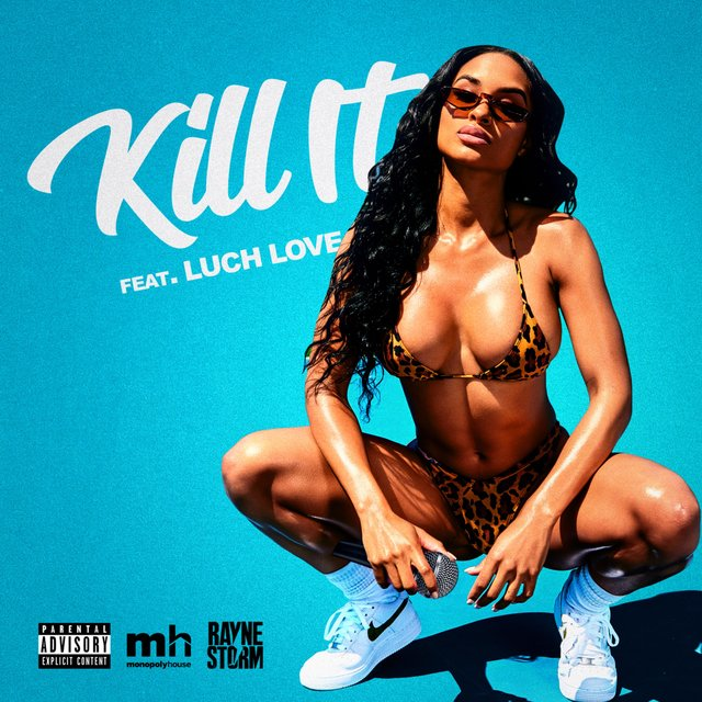 Kill It (feat. Luch Love)