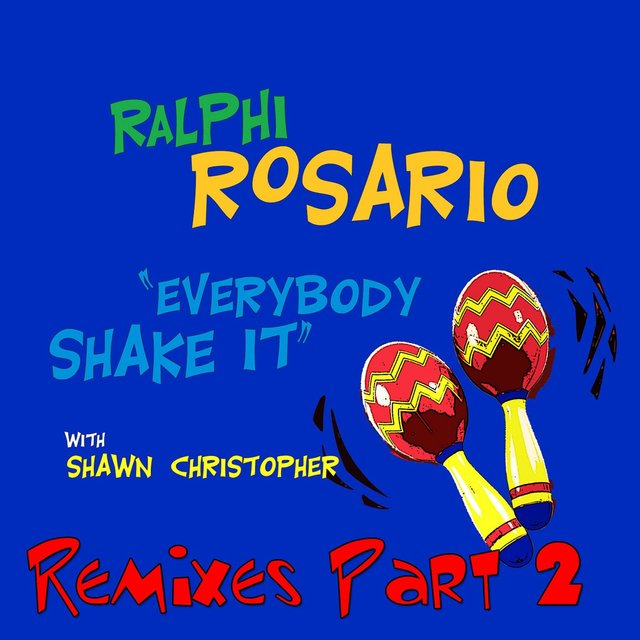 Everybody Shake It (feat. Shawn Christopher) [Pt. 2] [Remixes]