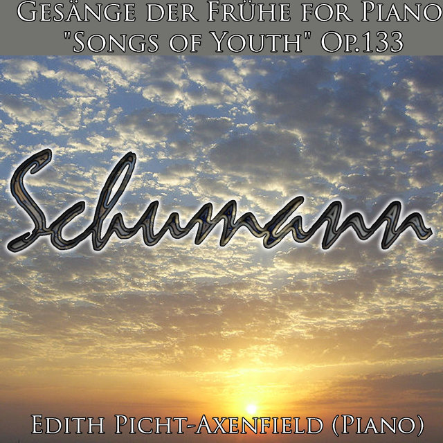 "Schumann: Gesänge der Frühe for Piano ""Songs of Youth"" Op.133"