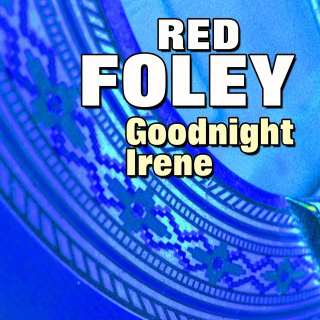 Red Foley Goodnight Irene