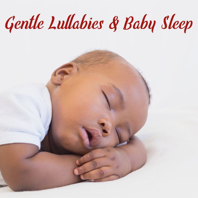 Gentle Lullabies & Baby Sleep