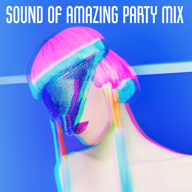 Sound of Amazing Party Mix – Chillout Music Compilation
