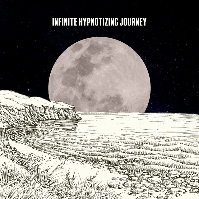 Infinite Hypnotizing Journey – Total Chilled Vibes, Deep Rest, Total Detox for Body and Soul, Calm Down and Relax