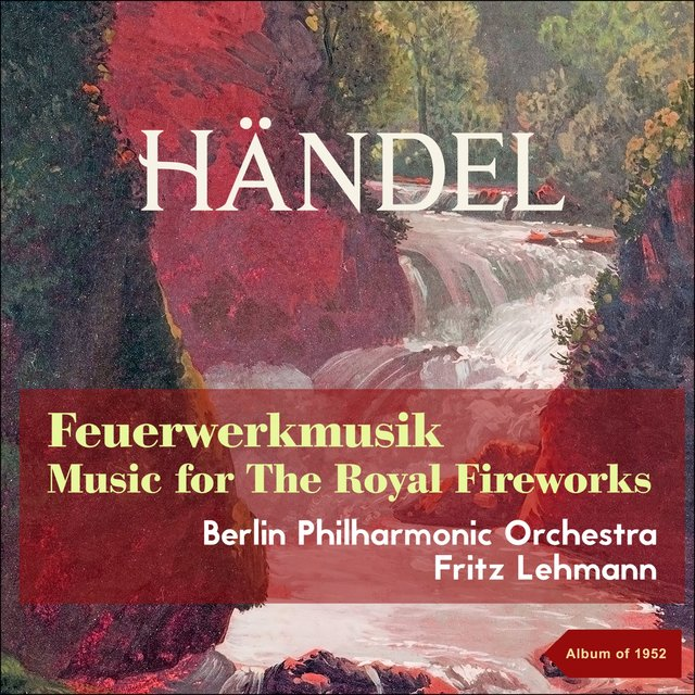 Handel: Feuermusik - Music for the Royal Firework