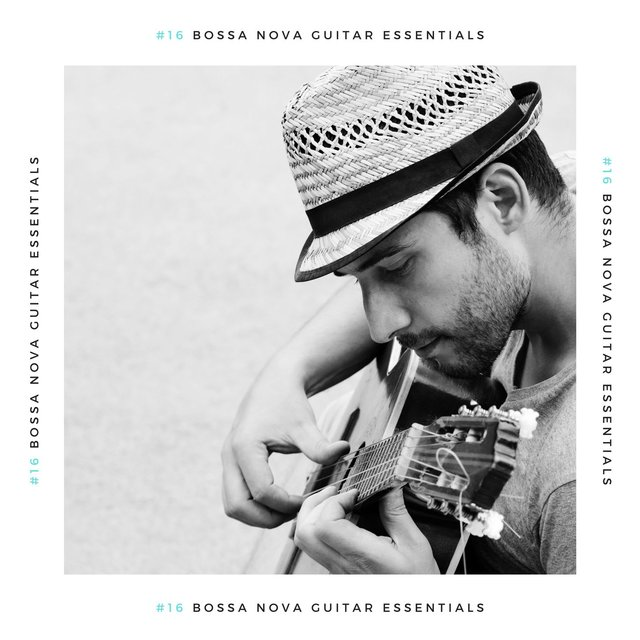 #16 Bossa Nova Guitar Essentials: Vintage Instrumental Bossanova Brazilian Soul Songs