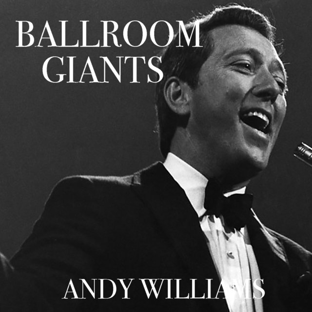 Ballroom Giants: Andy Williams