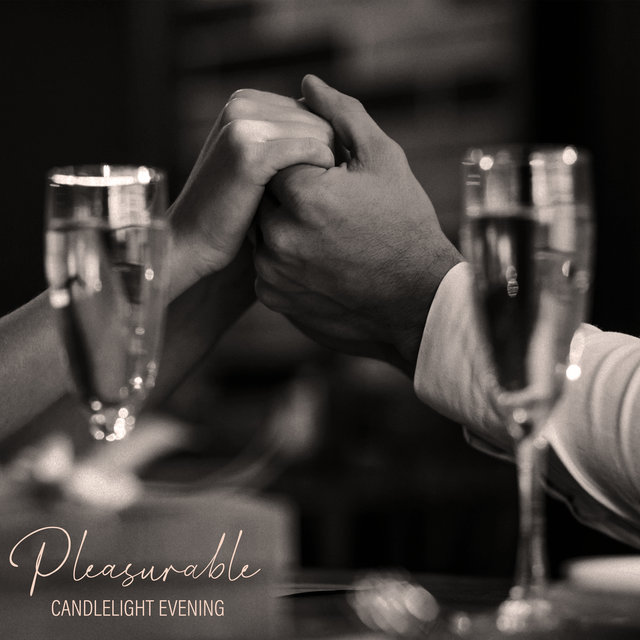 ‎Pleasurable Candlelight Evening - Lovely Valentine's Jazz Music, Subtle Time for Lovers, Liquid Instrumental Songs, Romantic Dinner