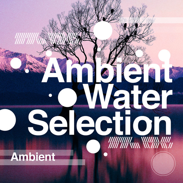 Ambient Water Selection