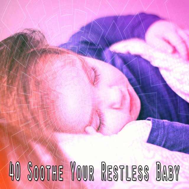 40 Soothe Your Restless Baby