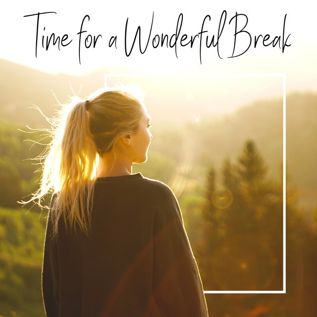 Time for a Wonderful Break - Relaxing New Age Collection 2020