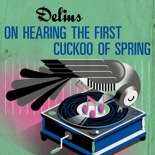 Delius: On Hearing the First Cuckoo of Spring