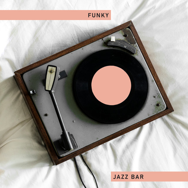 Funky Jazz Bar – Night Music, Chilled Jazz, Bar Lounge Music,Cocktail Party, Best Smooth Jazz for Relaxation, Instrumental Songs for Jazz Club & Bar