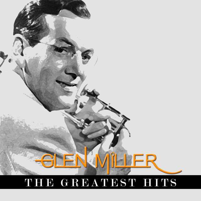 Glenn Miller - The Greatest Hits
