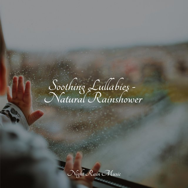 Soothing Lullabies - Natural Rainshower