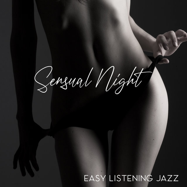 Sensual Night (Easy Listening Jazz)