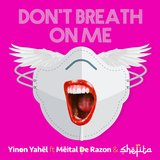 Don't Breath on Me