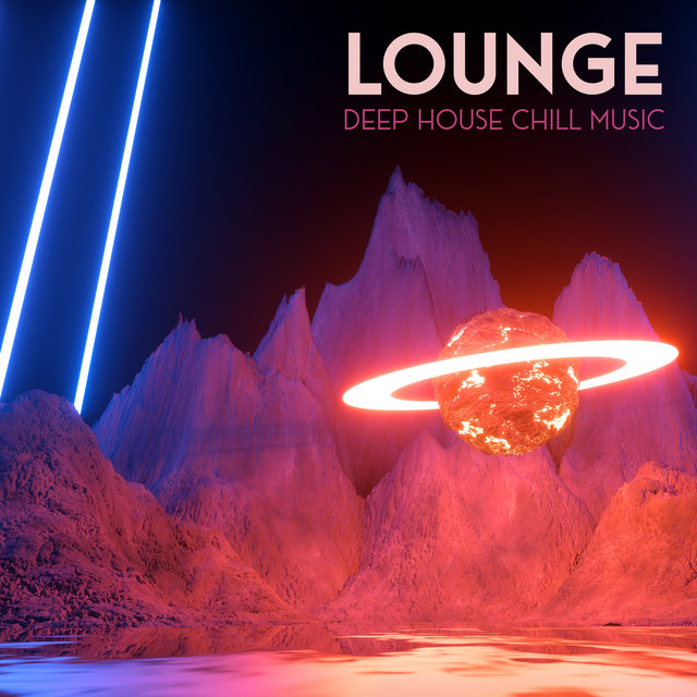Lounge Deep House Chill Music
