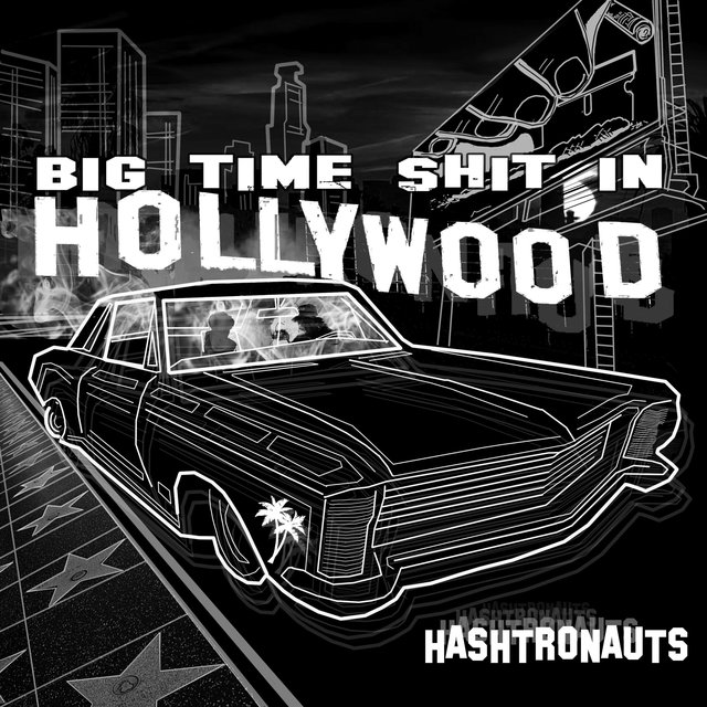 Hashtronauts: Big Time Shit in Hollywood