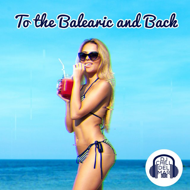 To the Balearic and Back