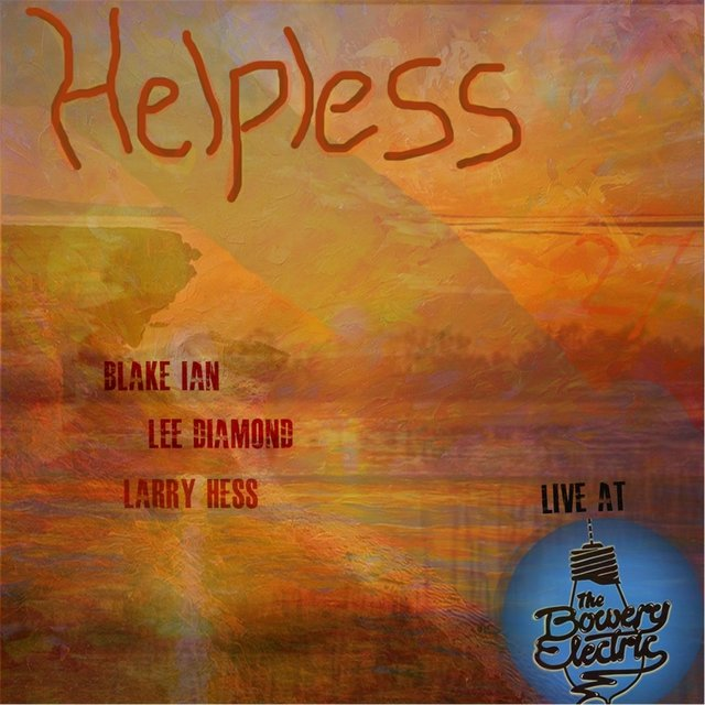Helpless (Live At the Bowery Electric) [feat. Lee Diamond & Larry Hess]